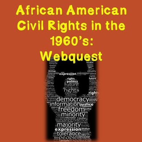 African American Civil Rights in the 1960's - Webquest