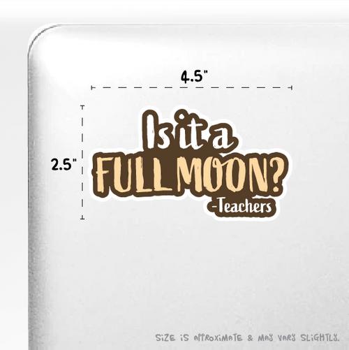 """""""Is It a Full Moon?"""" Sticker 4"""" x 2"""""""