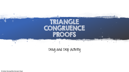 Triangle Congruence Proofs Drag and Drop Activity