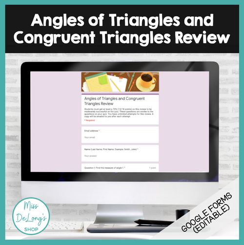 Angles of Triangles and Congruent Triangles Review (Google Forms)