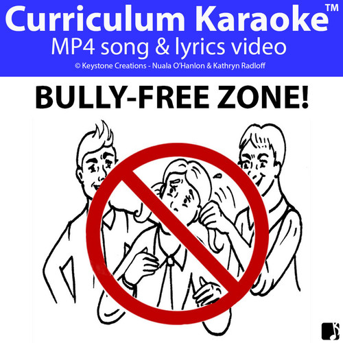 'BULLY-FREE ZONE!' (K-7) ~ Curriculum Song Video
