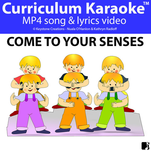 'COME TO YOUR SENSES' (Grades Pre-K - 3) ~ Curriculum Song Video