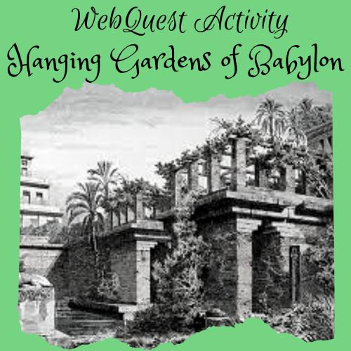 Hanging Gardens of Babylon WebQuest (Google Compatible)