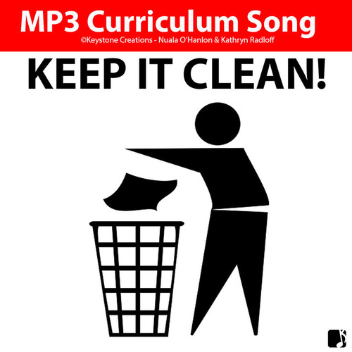 'KEEP IT CLEAN!' (Grades K-7) ~ Curriculum Song & Lesson Materials