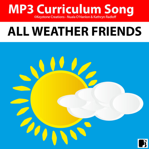 'ALL-WEATHER FRIENDS'  (Grades Pre-K - 3) ~ Curriculum Song MP3 & Lesson Materials