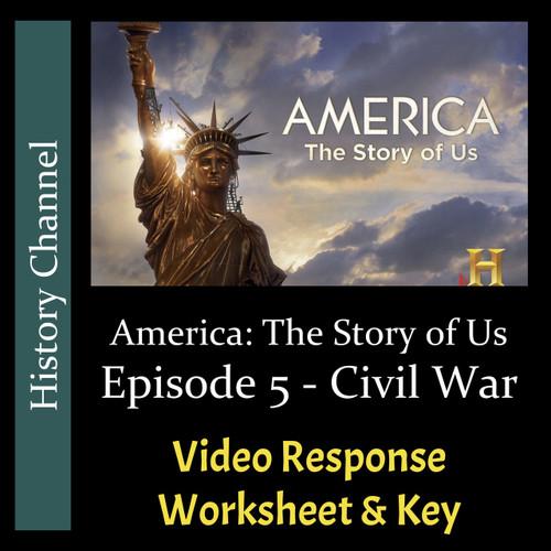America The Story of Us - Episode 05: Civil War - Video Response Worksheet & Key (Editable)