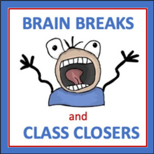 Brain Breaks and Class Closers