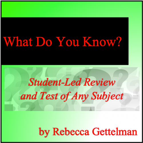 FREE - What Do You Know: Student-Led Review and Test of Any Subject