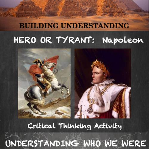 Napoleon Bonaparte:  Hero or Tyrant Critical Thinking Activity