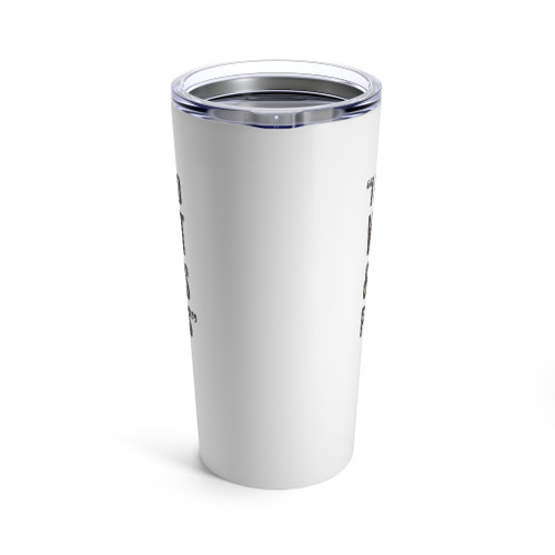 """William Travis """"I Have Answered the Demand"""" 20 oz. Tumbler"""