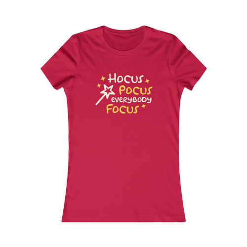 """""""Hocus Pocus Everybody Focus"""" Women's Cut"""