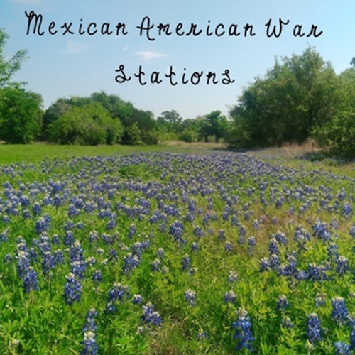 Mexican American War Stations