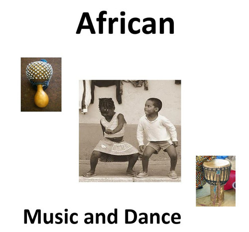 African Culture:  Music and Dance