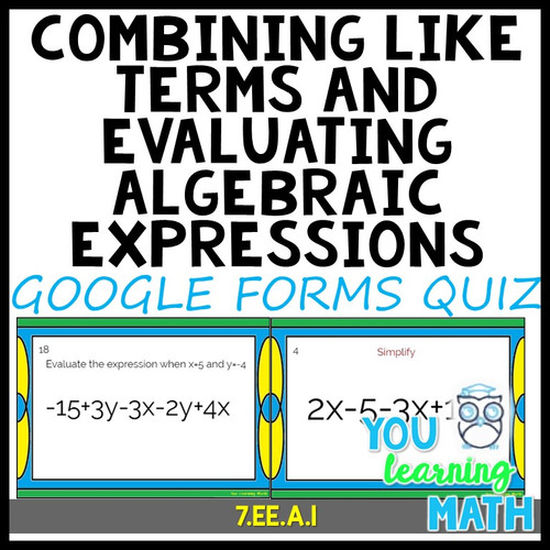 Combining Like Terms And Evaluating Algebraic Expressions: GOOGLE FORMS  QUIZ- FREE - Amped Up Learning