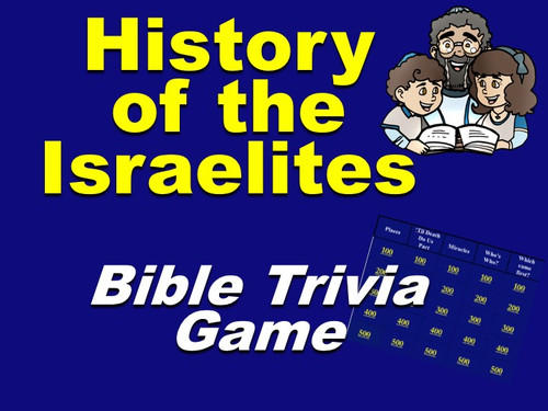 Bible Trivia Game | History of the Israelites from the Old Testament
