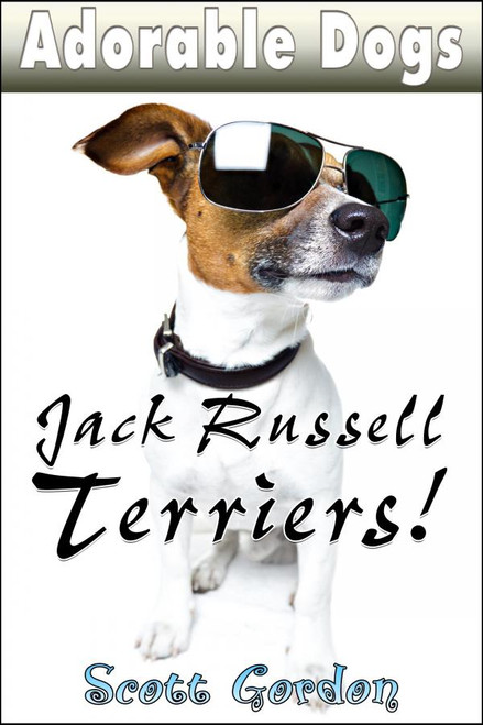 Cover - Adorable Dogs: Jack Russell Terriers