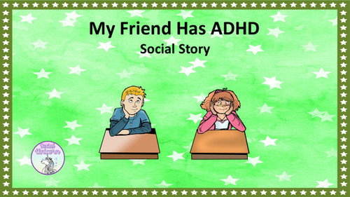 My Friend Has ADHD - Social Story