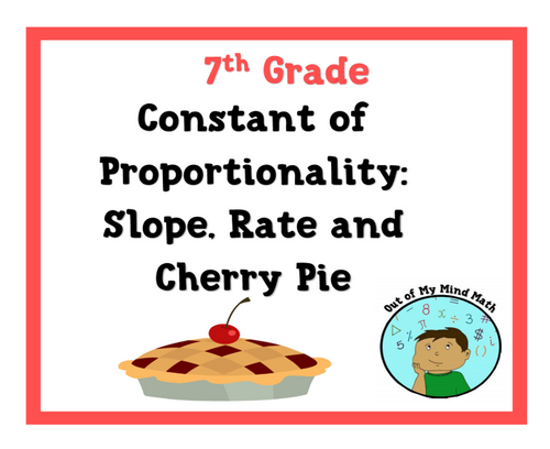 Constant of Proportionality: Slope, Rate & Cherry Pie