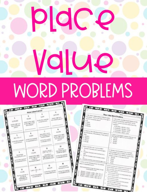 Place Value Word Problems, Practice, and Assessment