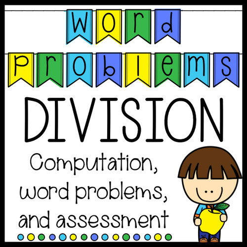 Division Word Problems - Computation, Word Problems, and Assessment