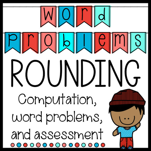 Rounding Computation, Word Problems, and Assessment