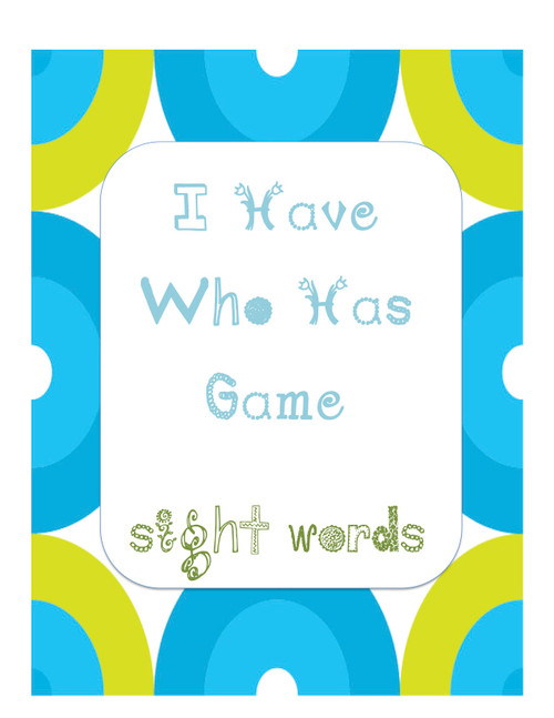 I Have Who Has Sight Words - set 1