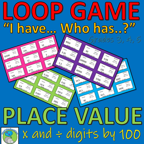 """Place Value - Math - Multiplying and Dividing by 100 (""""I have...Who has..?"""") 36 cards"""