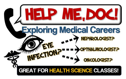 Help Me, Doc! Exploring Medical Careers- Distance Learning Option!