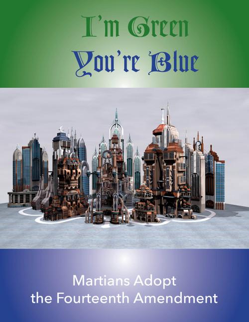 I'm Green, You're Blue – Martians Adopt the Fourteenth Amendment