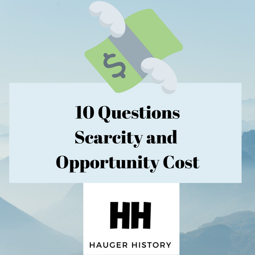 10 Questions Explaining Scarcity and Economics Opportunity Cost