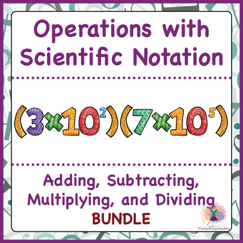Operations with Scientific Notation Bundle