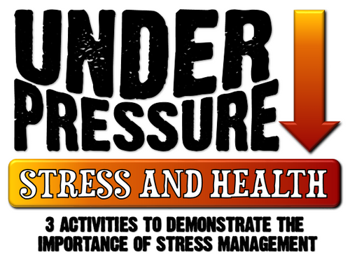 Under Pressure: Stress Bundle- Activity, Game and Survey