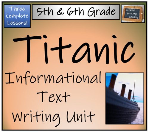 Titanic Informational Text Writing Activity - 5th & 6th Grade Close Reading Activity