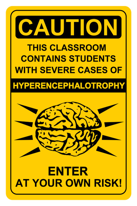 """""""Caution - Severe Cases of Hyperencephalotrophy"""" Poster"""