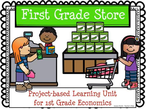 First Grade Store (PBL Economics Unit)