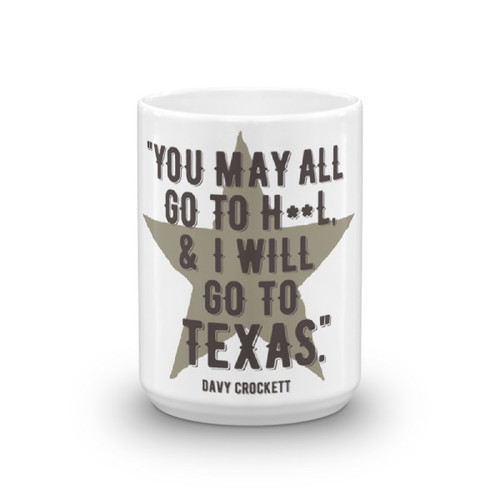 """I WIll Go to Texas"" - Davy Crockett Coffee Mug"