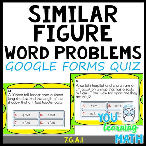 Similar Figure Word Problems: GOOGLE Forms Quiz - 18 Problems