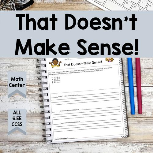 Multiple Choice Eliminator Math Center: That Doesn't Make Sense! (6.EE)