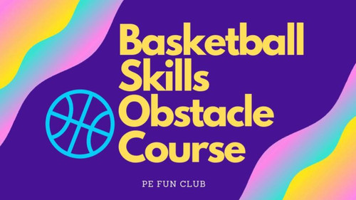 Competitive Fun Basketball Skills Obstacle Course - 10 PE Instructional Videos