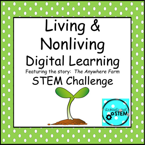 Distance Learning:  Living and Nonliving- Plant a Seed STEM Challenge