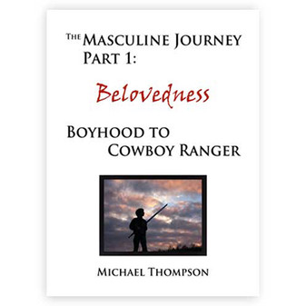 The Masculine Journey Part 1 - Belovedness