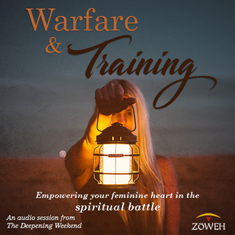 Warfare and Training, Empowering your feminine heart in the spiritual battle