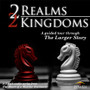 Two Realms, Two Kingdoms