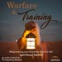 Warfare and Training, Empowering your feminine heart in the spiritual battle