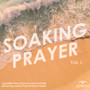 Soaking Prayer, Vol. 1