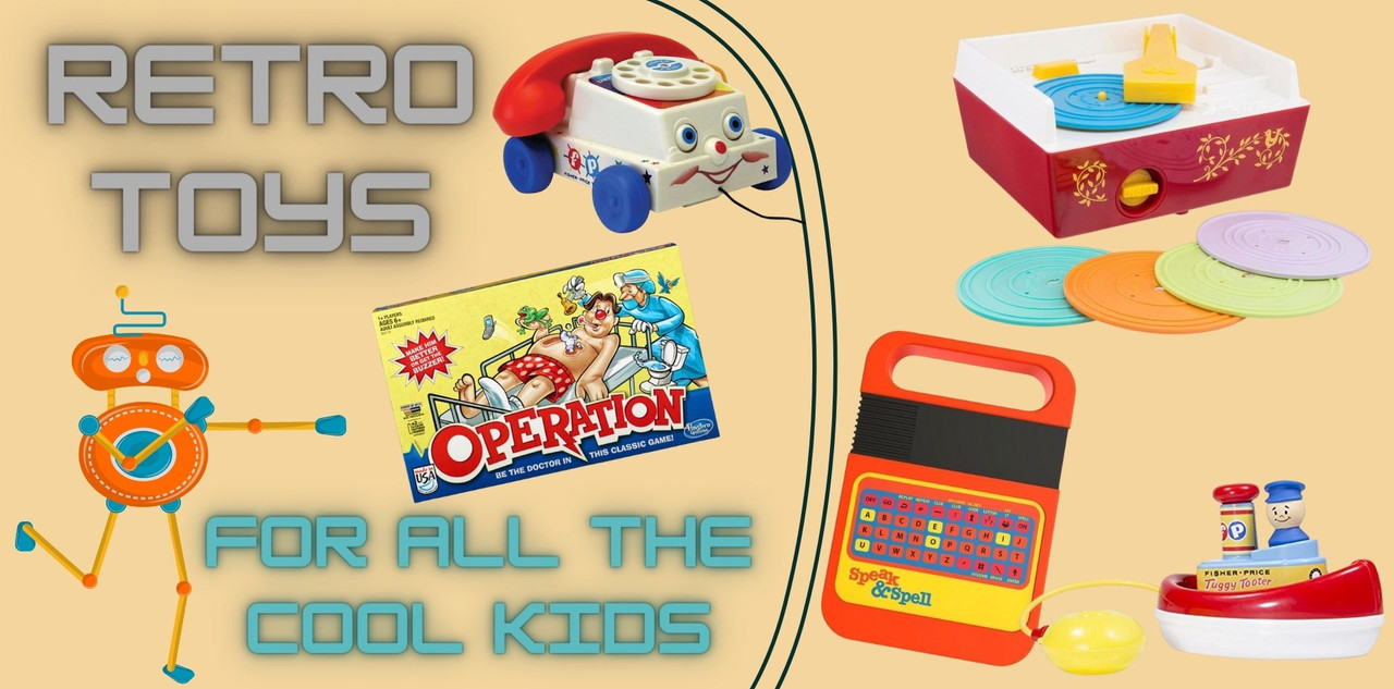 Retro Toys for all the cool kids