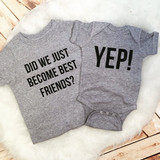Did we become best friends newborn and sibling tshirt set