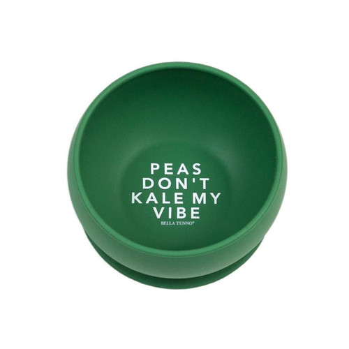 "Bella Tunno Wonder bowl ""Peas don't Kale my Vibe"" green"