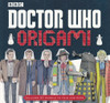 Doctor Who: ORIGAMI (32 Models to fold and make) - A BBC Paperback Book