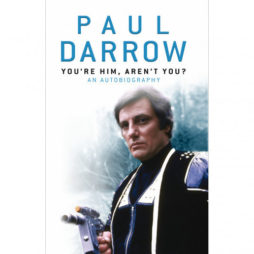Paul Darrow - You're Him, Aren't You? An Autobiography Hardcover Book (Scuffed dust jacket)